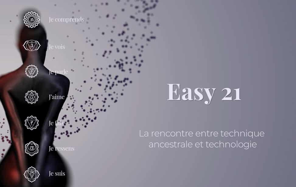 EASY 21, UNE NOUVELLE TECHNOLOGIE POUR PARLER AVEC SON CORPS
